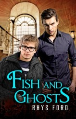 Fish and Ghosts by Rhys Ford