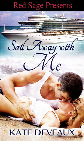 Sail Away With Me by Kate Deveaux