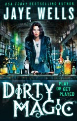 dirty magic by jaye wells