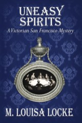 uneasy spirits by m louisa locke