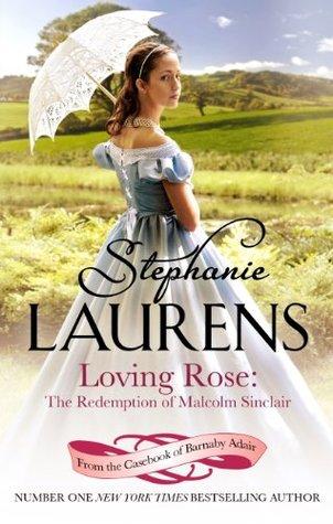 loving rose by stephanie laurens