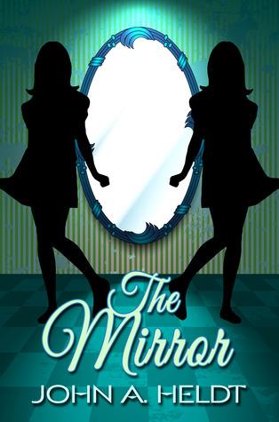 mirror by john a heldt