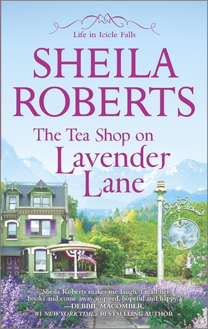 tea shop on lavender lane by sheila roberts