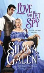 love and let spy by shana galen