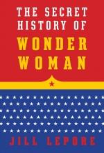 secret history of wonder woman by jill lepore