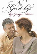 No good-bye by georgie marie