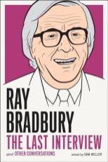 ray bradbury the last interview by ray bradbury and sam weller