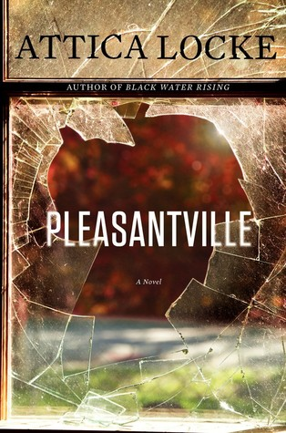 pleasantville by attica locke