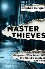 master thieves by stephen kurkjian
