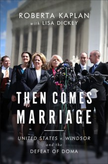 then comes marriage by roberta kaplan