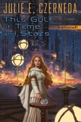 this gulf of time and stars by julie e czerneda