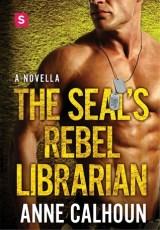 seals rebel librarian by anne calhoun