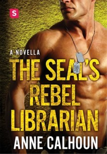 seals rebel librarian by anne calhoun