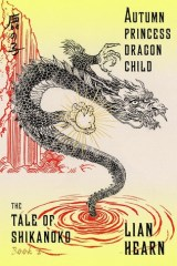 autumn princess dragon child by lian hearn