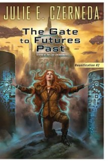 gate to futures past by julie e czerneda