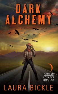 dark alchemy by laura bickle