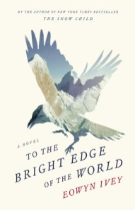 to the bright edge of the world by eowyn ivey