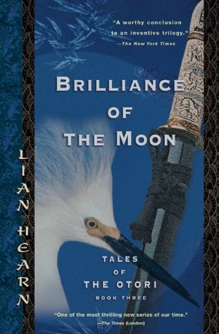brilliance of the moon by lian hearn