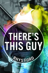 theres this guy by rhys ford