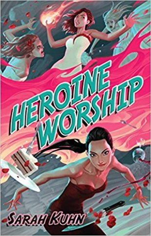 heroine worship by sarah kuhn