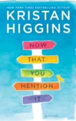 now that you mention it by kristan higgins