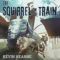 squirrel on the train by kevin hearne audio