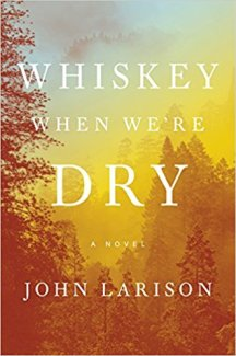whiskey when were dry by john larison