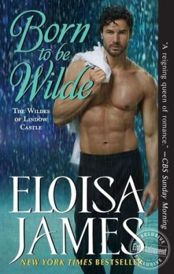 born to be wilde by eloisa james EW exclusive cover preview do not use for review