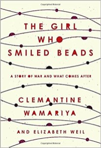 girl who smiles beads by clemantine wamariya and elizabeth weil