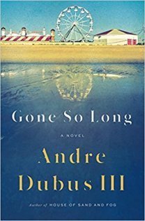 gone so long by andre dubus iii