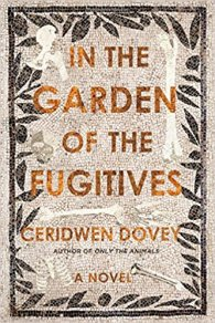 in the garden of fugitives by ceridwen dovey