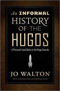informal history of the hugos by jo walton