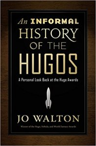 informal history of the hugos by jo walton