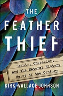 feather thief by kirk wallace johnson