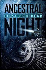 ancestral night by elizabeth bear