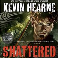 shattered by kevin hearne audio