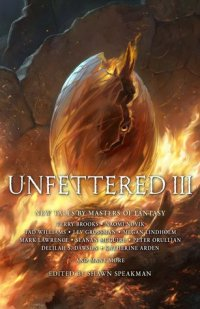unfettered iii edited by shawn speakman
