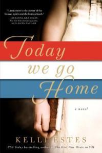 today we go home by kelli estes