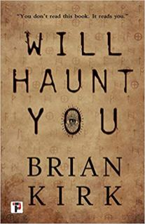 will haunt you by brian kirk