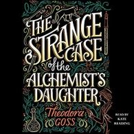 strange case of the alchemist's daughter by theodora goss