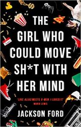 girl who could move shit with her mind by jackson ford