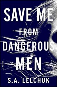 save me from dangerous men by sa lelchuk