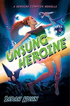 unsung heroine by sarah kuhn