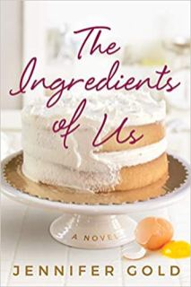 ingredients of us by jennifer gold