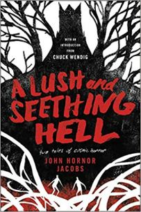 lush and seething hell by john hornor jacobs