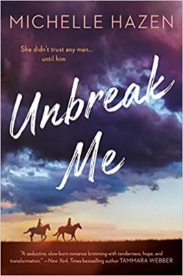 unbreak me by michelle hazen