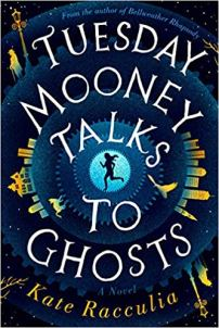 tuesday mooney talks to ghosts by kate racculia