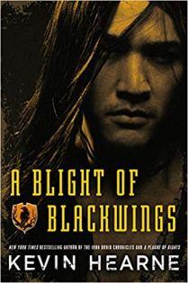 blight of blackwings by kevin hearne
