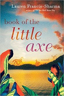 book of the little axe by lauren francis sharma