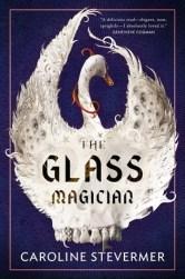 glass magician by caroline stevermeyer